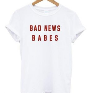 Bad News Babes Tshirt
