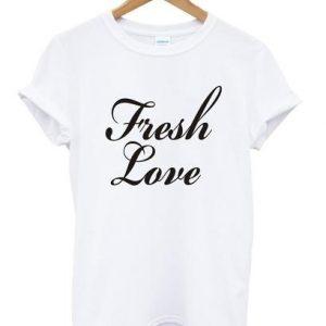 FRESH LOVE SHIRT