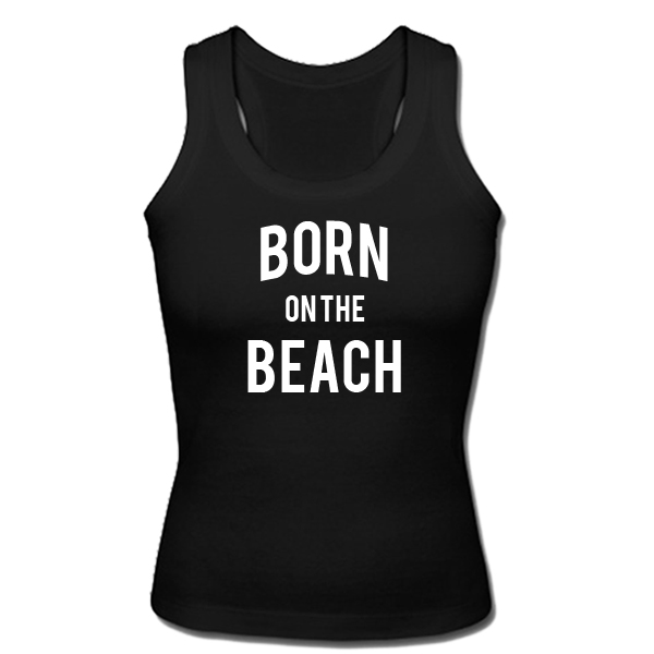 Born On The Beach Tanktop