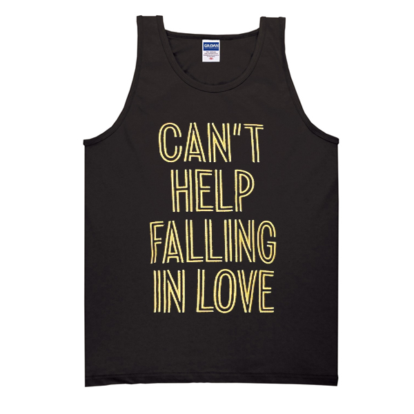 Can't Help Falling In Love Tank Top