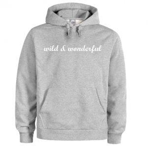 Wild And Wonderful Hoodie