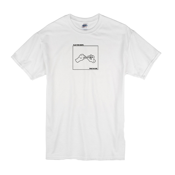 Play For Keeps Trust No One T-Shirt