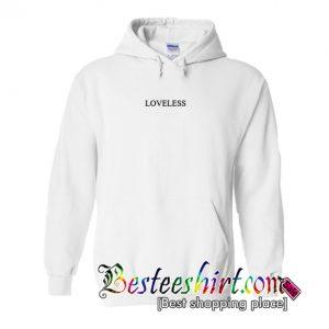 Loveless Hoodie