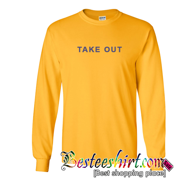 Take Out Sweatshirt
