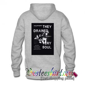 They Drained Very Soul Hoodie Back
