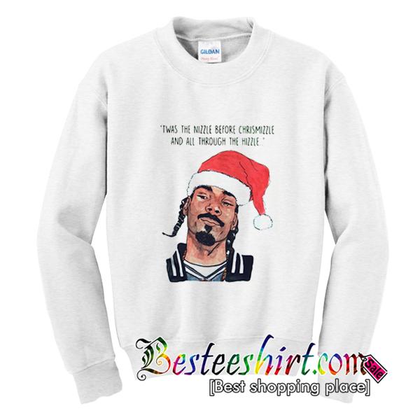 Twas The Nizzle Before Christmizzle Sweatshirt