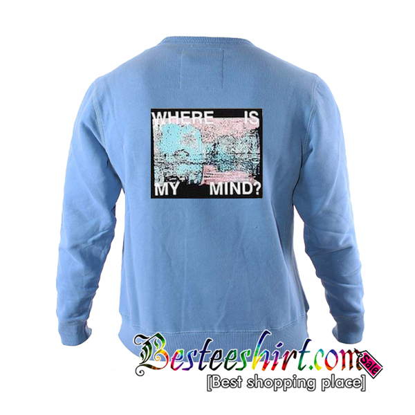Where Is My Mind Sweatshirt