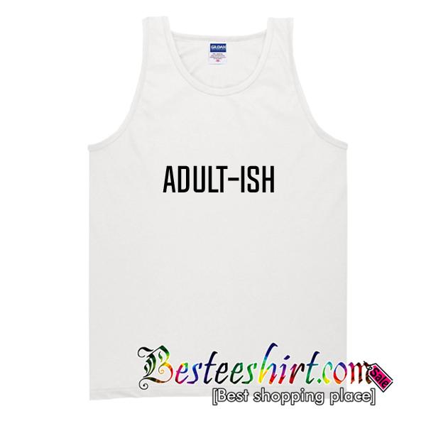 Adult Ish Tank Top
