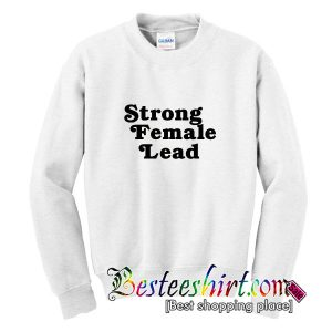 Strong Female Lead Sweatshirt