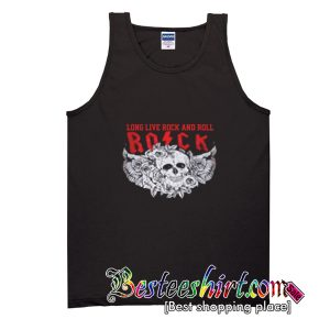 Long Live Rock and Roll Tank TopLong Live Rock and Roll Tank Top