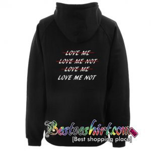 Love Me Love Me Not Hoodie Back