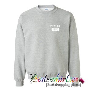 PHYS ED 1998 Sweatshirt