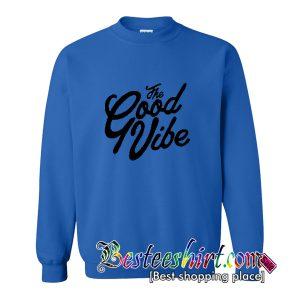 The Good Vibe Sweatshirt