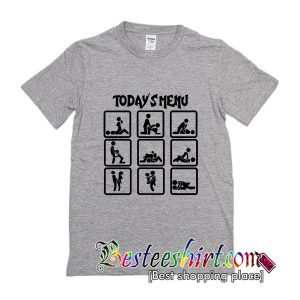 Today's Menu Sex Positions T-Shirt
