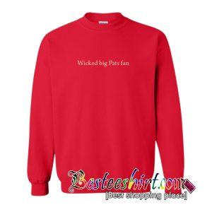 Wicked Big Pats Fan Sweatshirt