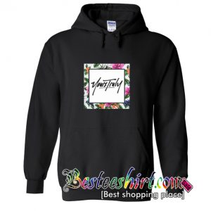 Yours Truly Hoodie