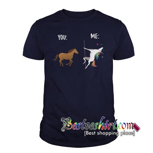 You Horse Me Unicorn T-Shirt