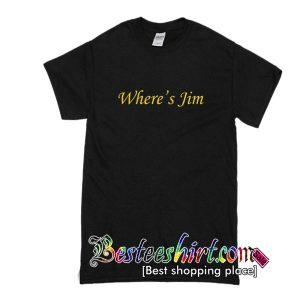Where's Jim T-Shirt