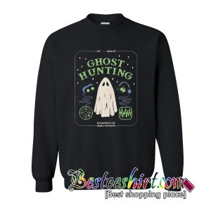 The big book of Ghost Hunting discovering the dearly departed sweatshirt