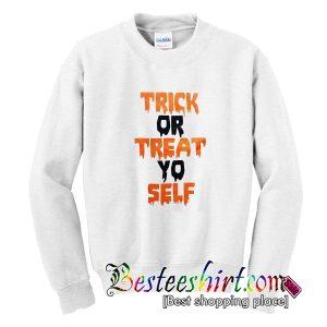Trick Or Treat Yo Self Sweatshirt