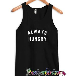 Always Hungry TANKTOP