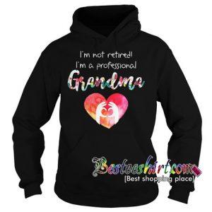 I not retired I'm a professional Grandma Hoodie RK