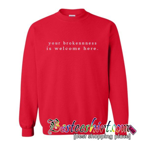 Your Broken Ness Is Welcom Hare Sweatshirt (BSM)