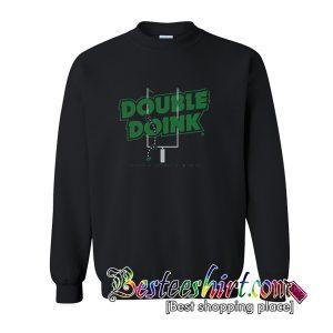 The Double Doink Sweatshirt (BSM)