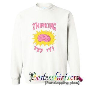 Thinking Try It Sweatshirt (BSM)