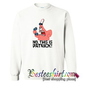 This Is Patrick Sweatshirt (BSM)