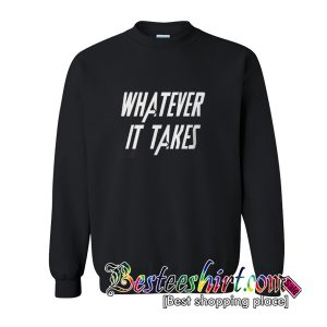 Whatever It Takes Sweatshirt (BSM)