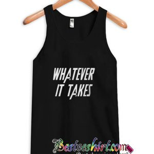 Whatever It Takes Tanktop (BSM)
