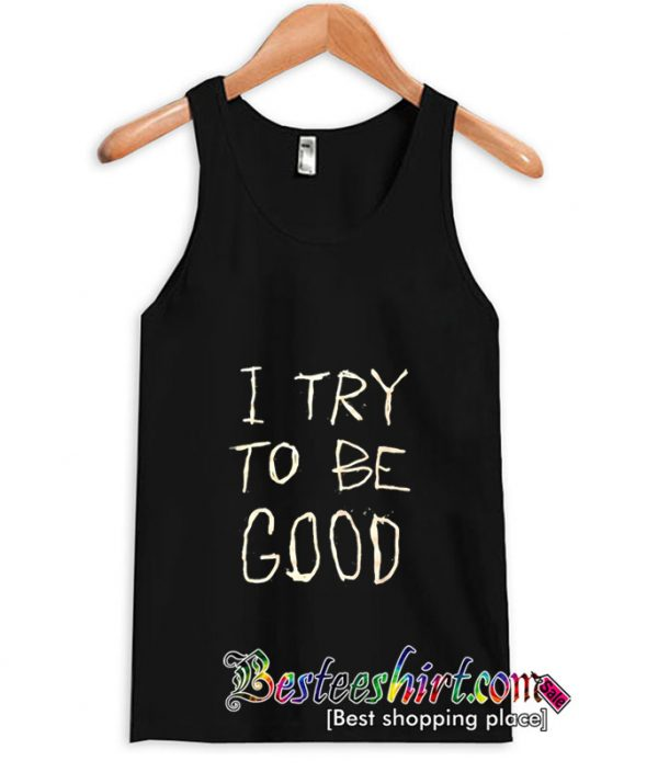 I Try To Be Good Tanktop (BSM)