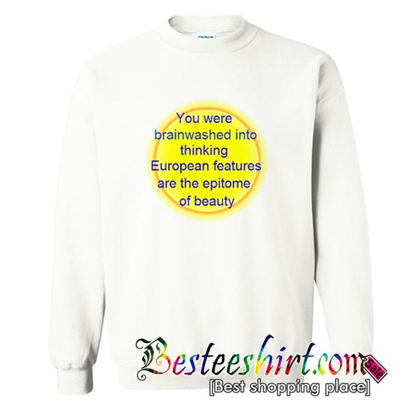 You Were Brainwashed Quotes Sweatshirt (BSM)