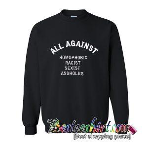 All Against Homophobic Racist Sexist Assholes Sweatshirt (BSM)