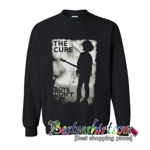 The Cure Boys Don't Cry Sweatshirt (BSM)