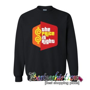 The Price Is Right Sweatshirt (BSM)