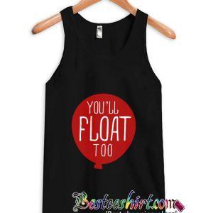 You'll Float Too Tanktop (BSM)
