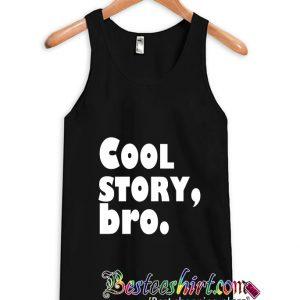 Cool Story, Bro Tanktop (BSM)
