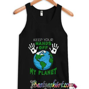 Keep Your Hands Off My Planet Tanktop (BSM)