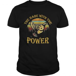 The Babe With The Power T Shirt (BSM)