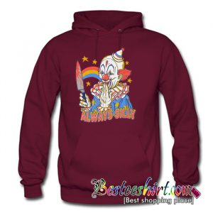 Clowns Are Silly Hoodie (BSM)