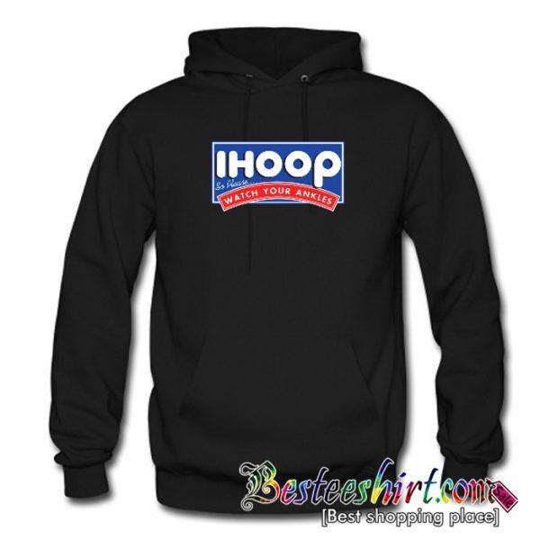 I Hoop So Please Watch Your Ankles Hoodie (BSM)