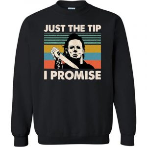 Vintage Halloween With Myers Just The Tips I Promise Sweatshirt (BSM)