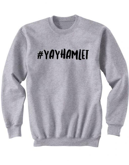 #YAYHAMLET Sweatshirt (BSM)