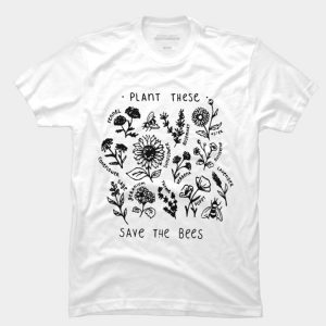 Plant These Save The Bees T-Shirt (BSM)