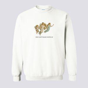 You Can't Hang With Us Sweatshirt (BSM)