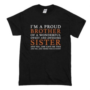 I'm A Proud Brother T Shirt (BSM)